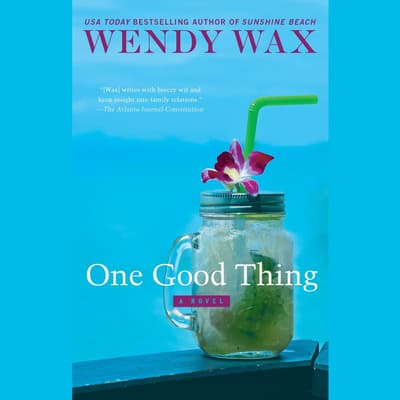 One Good Thing by Wendy Wax audiobook