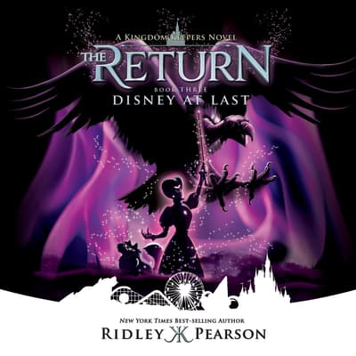 Kingdom Keepers: The Return Book Three Disney at Last by Ridley Pearson audiobook