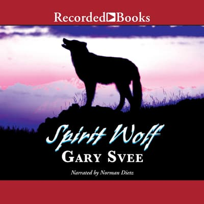 Spirit Wolf by Gary D. Svee audiobook