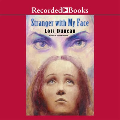 Stranger with My Face by Lois Duncan audiobook