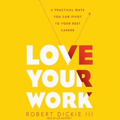 Love Your Work by Robert Dickie audiobook