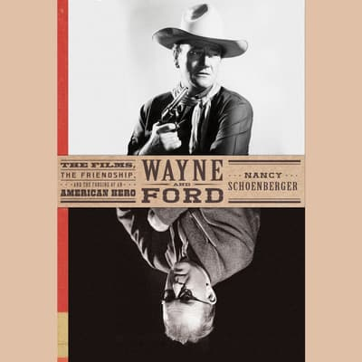 Wayne and Ford by Nancy Schoenberger audiobook
