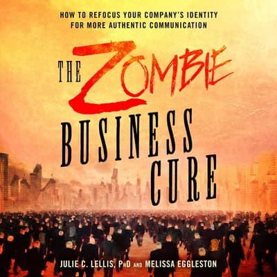 The Zombie Business Cure by Julie C. Lellis audiobook