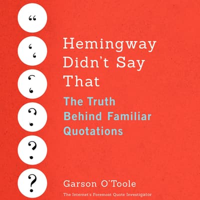 Hemingway Didn't Say That by Garson O'Toole audiobook