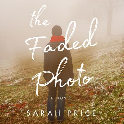 The Faded Photo by Sarah Price audiobook