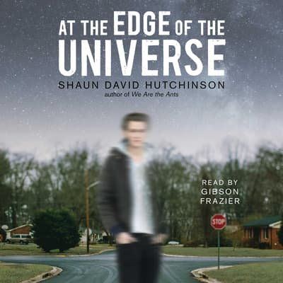At the Edge of the Universe by Shaun David Hutchinson audiobook