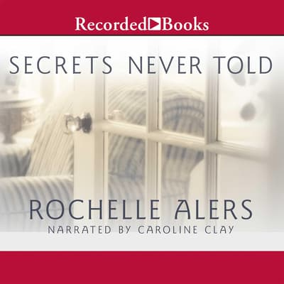 Secrets Never Told by Rochelle Alers audiobook
