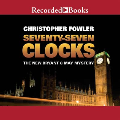 Seventy-Seven Clocks by Christopher Fowler audiobook