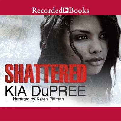 Shattered by Kia Dupree audiobook