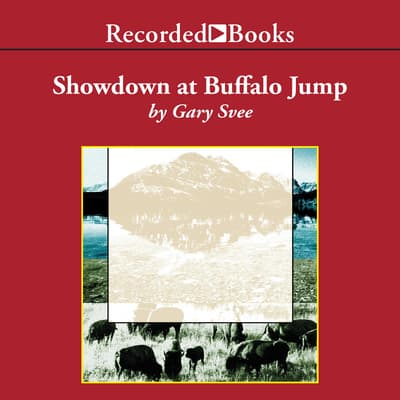 Showdown at Buffalo Jump by Gary D. Svee audiobook