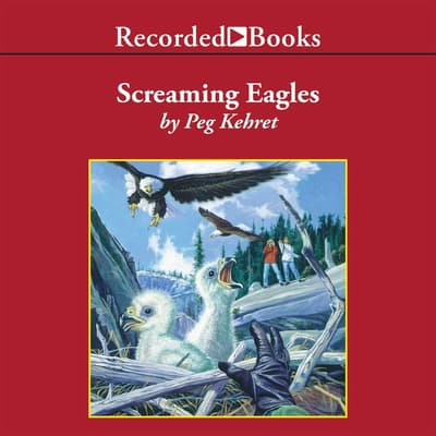 The Screaming Eagles by Peg Kehret audiobook