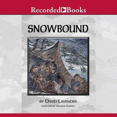 Snowbound: The Tragic Story of the Donner Party by David S. Lavender audiobook