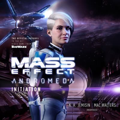 Mass Effect™ Andromeda: Initiation by N. K. Jemisin audiobook