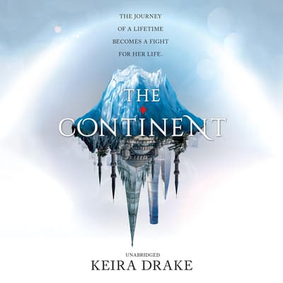 The Continent by Keira Drake audiobook