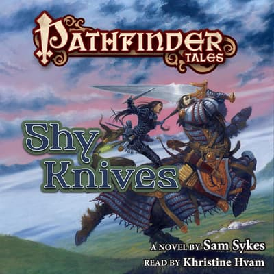Pathfinder Tales: Shy Knives by Sam Sykes audiobook
