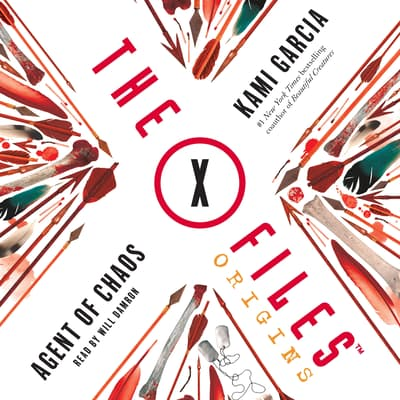 The X-Files Origins: Agent of Chaos by Kami Garcia audiobook