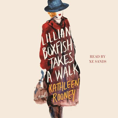 Lillian Boxfish Takes a Walk by Kathleen Rooney audiobook