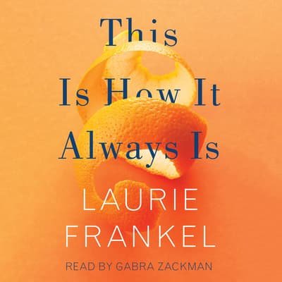 This Is How It Always Is by Laurie Frankel audiobook