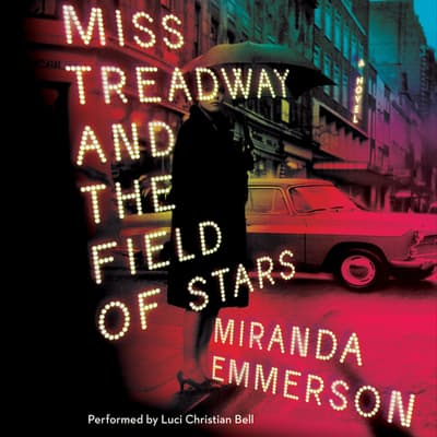 Miss Treadway and the Field of Stars by Miranda Emmerson audiobook