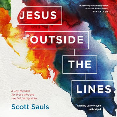 Jesus outside the Lines by Scott Sauls audiobook