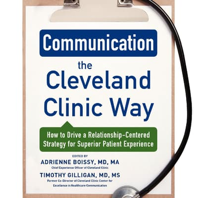 Communication the Cleveland Clinic Way by Adrienne Boissy  audiobook