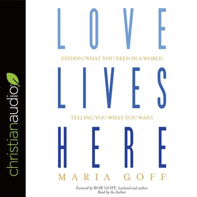 Love Lives Here by Maria Goff audiobook