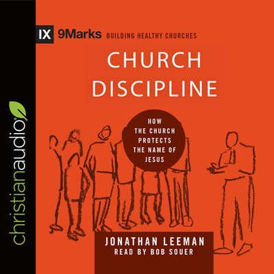 Church Discipline by Jonathan Leeman audiobook