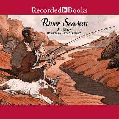 River Season by Jim Nelson Black audiobook