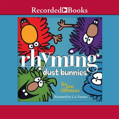 Rhyming Dust Bunnies by Jan Thomas audiobook