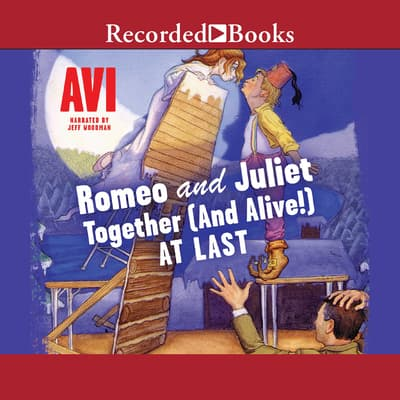 Romeo and JulietTogether (and Alive!) At Last by Avi audiobook