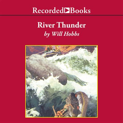 River Thunder by Will Hobbs audiobook