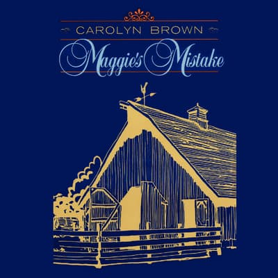 Maggie's Mistake by Carolyn Brown audiobook
