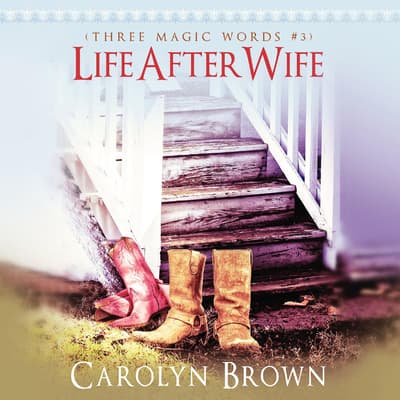 Life After Wife by Carolyn Brown audiobook