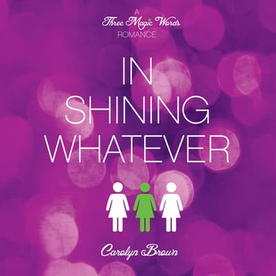 In Shining Whatever by Carolyn Brown audiobook