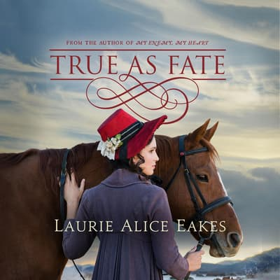 True As Fate by Laurie Alice Eakes audiobook