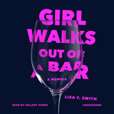 Girl Walks Out of a Bar by Lisa F. Smith audiobook