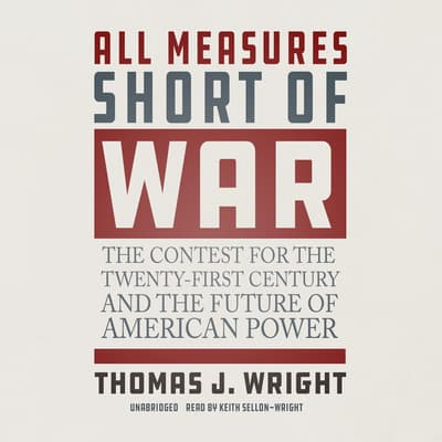 All Measures Short of War by Thomas J. Wright audiobook