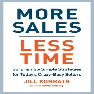 More Sales, Less Time by Jill Konrath audiobook
