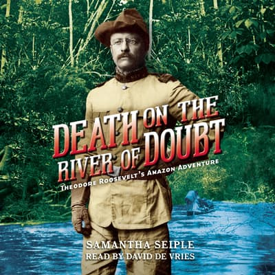 Death on the River of Doubt by Samantha Seiple audiobook