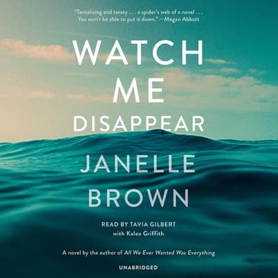 Watch Me Disappear by Janelle Brown audiobook