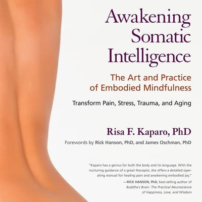 Awakening Somatic Intelligence by Risa F. Kaparo audiobook