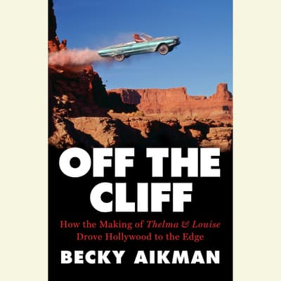 Off the Cliff by Becky Aikman audiobook