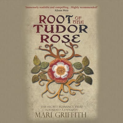 Root of the Tudor Rose by Mari Griffith audiobook