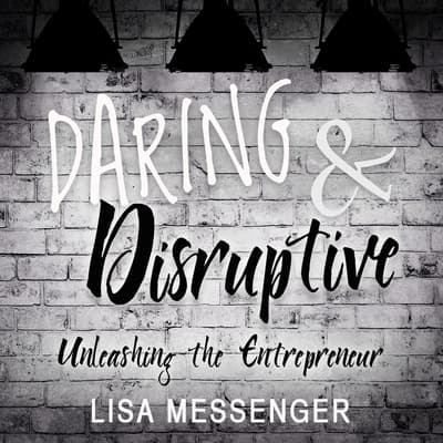 Daring & Disruptive by Lisa Messenger audiobook
