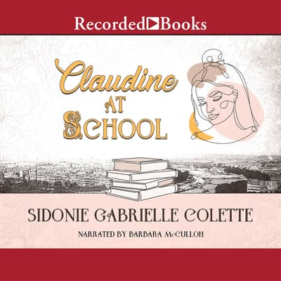Claudine at School by Colette audiobook