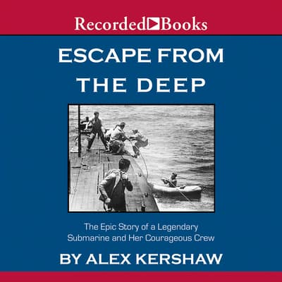 Escape from the Deep by Alex Kershaw audiobook