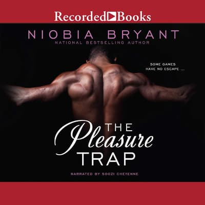 The Pleasure Trap by Niobia Bryant audiobook