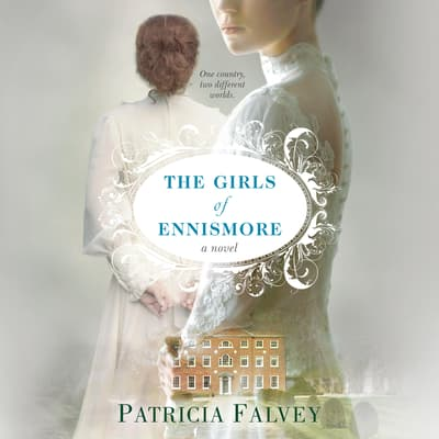 The Girls of Ennismore by Patricia Falvey audiobook