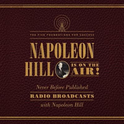 Napoleon Hill Is on the Air! by Napoleon Hill audiobook