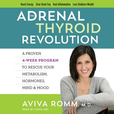 The Adrenal Thyroid Revolution by Aviva Romm audiobook
